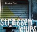 Strassenblues. Von Christine Feher (2005)