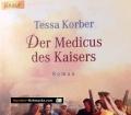 Der Medicus des Kaisers. Von Tessa Korber (2003)