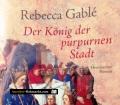 Der König der purpurnen Stadt. Von Rebecca Gable (2007)