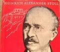 Der Traum von Troja. Lebensroman Heinrich Schliemanns. Von Heinrich Alexander Stoll (1965).