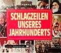 Schlagzeilen unseres Jahrhunderts. Von Peter Gödeke (1995)