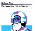 Schweres Eis voraus. Der Kampf um die Nordwest-Passage. Von Gerhard Aick (1977)
