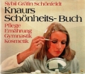 Knraurs Schönheits-Buch. Von Sybil Gräfin Schönfeldt (1972)