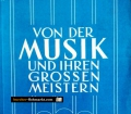 Von der Musik und ihren grossen Meistern. Von Leo Rinderer (1961)