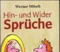 Hin- und Wider Sprüche. Von Werner Mitsch (2005)