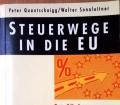 Steuerwege in die EU. Von Peter Quantschnigg (1994)