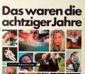 Das waren die achtziger Jahre. Von Manfred Leier (1989)