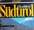 So schön ist Südtirol. Von Heinz Siegert (1977)