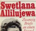 Zwanzig Briefe an einen Freund. Von Swetlana Allilujewa (1967)