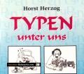 Typen unter uns. Von Horst Herzog (2010)