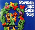 Formen mit Salzteig. Von Elisabeth Hammer (1983)