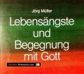 Lebensängste und Begegnung mit Gott. Von Jörg Müller (1994)