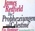Die Prophezeiungen von Celestine. Von James Redfield (1994)