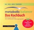 Metabolic Balance. Das Kochbuch. Von Wolf Funfack (2006)