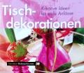 Tischdekorationen. Von Naumann & Göbel Verlag