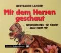 Mit dem Herzen geschaut. Von Gertraude Langer (1987)