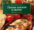 Leichte Aufläufe & Gratins. Von Meister Verlag