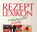 Rezeptlexikon Italienische Küche. Von Stefanie Buhles (1999)