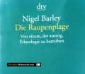 Die Raupenplage. Von Nigel Barley (1998)