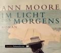 Im Licht des Morgens. Von Ann Moore (2008)