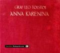 Anna Karenina. Von Graf Leo Tolstoi