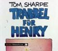 Trabbel für Henry. Von Tom Sharpe (1990)