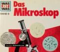 Das Mikroskop. Was ist was Band 8. Von Martin Keen (1983)