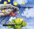 Lars vom Mars. Von Gilla Rost (2004)