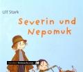 Severin und Nepomuk. Von Ulf Stark (2008)