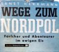 Wege zum Nordpol. Von Ernst Herrmann (1940)