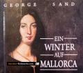 Ein Winter auf Mallorca. Von George Sand (2005)