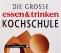 Die grosse essen & trinken Kochschule. Von Neumann & Göbel Verlag (2005)