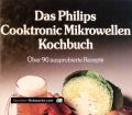 Das Philips Cooktronic Mikrowellenkochbuch. Von Carol Bowen (1980)