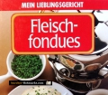 Fleischfondues. Von Michael Spötter (1997)