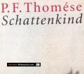 Schattenkind. Von P.F. Thomese (2004)