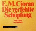 Die verfehlte Schöpfung. Von E.M. Cioran (1979)