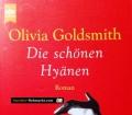 Die schönen Hyänen. Von Olivia Goldsmith (2001)