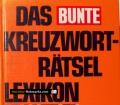 Das Bunte Kreuzworträtsel-Lexikon. Von Mosaik Verlag (1980)