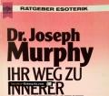 Ihr Weg zu innerer Sicherheit. Von Joseph Murphy (1988)