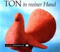 Ton in meiner Hand. Von Walter Mellmann (1980)