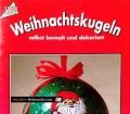 Weihnachtskugeln. Von Nicole Helbig (1998)