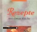 Rezepte aus Omas Küche. Seehamer Verlag (1990er).