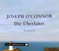 Die Überfahrt. Von Joseph OConnor (2003)
