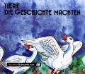 Tiere, die Geschichte machten. Von Edith Buchmayer (1994)