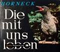 Die mit uns leben. Von Heribert Horneck (1963)