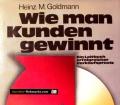Wie man Kunden gewinnt. Von Heinz M. Goldmann (1975)