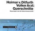 Querschnitte. Reportagen aus der Naturwissenschaft.Von Hoimar v. Ditfurth (1982).