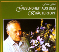 Gesundheit aus dem Kräutertopf. Von Franz Fink (2009).