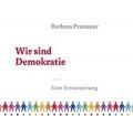 Wir sind Demokratie. Von Barbara Prammer (2013).