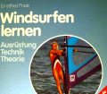 Windsurfen lernen. Von Ernstfried Prade (1984).